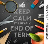 keep calm it is nearly end of... | Shutterstock .eps vector #344725202