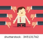 sad businessman and many hands... | Shutterstock .eps vector #345131762