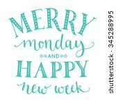 merry monday and happy new week.... | Shutterstock .eps vector #345288995