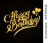 happy birthday   gold glitter... | Shutterstock . vector #345709436