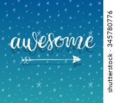 awesome. hand lettering... | Shutterstock .eps vector #345780776