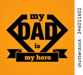 my dad is my hero symbol ... | Shutterstock .eps vector #346011602