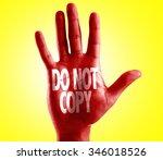 Do Not Copy Written On Hand...
