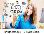 Enjoy Your Day Concept With...