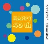 vector 40 anniversary... | Shutterstock .eps vector #346158272