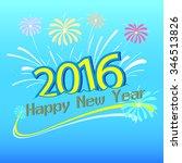 happy new year 2016 design....   Shutterstock .eps vector #346513826