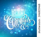 merry christmas handwritten... | Shutterstock . vector #346805468
