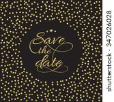 save the date card.  gold... | Shutterstock .eps vector #347026028