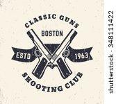 classic guns grunge print  logo ... | Shutterstock .eps vector #348111422