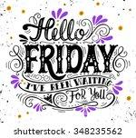 hello friday. i've been waiting ... | Shutterstock .eps vector #348235562