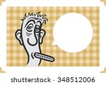 greeting card with sick man... | Shutterstock .eps vector #348512006