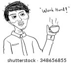 work hard man with a coffee... | Shutterstock .eps vector #348656855