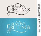 hand sketched seasons greetings ... | Shutterstock .eps vector #348679862