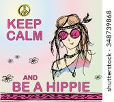 keep calm and be hippie. girl... | Shutterstock .eps vector #348739868