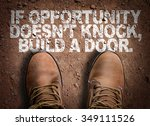 Small photo of Top View of Boot on the trail with the text: If Opportunity Doesn't Knock, Build a Door.