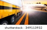 container truck and cargo plane ... | Shutterstock . vector #349113932