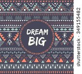 ethnic card with phrase  dream... | Shutterstock .eps vector #349155482