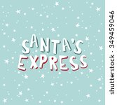 card with an inscription. santa'... | Shutterstock .eps vector #349459046