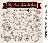 fruit. hand drawn sketch set... | Shutterstock .eps vector #349662296