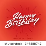 happy birthday brush script... | Shutterstock .eps vector #349888742