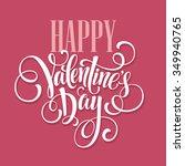 happy valentines day hand... | Shutterstock .eps vector #349940765