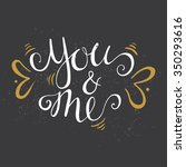 you   me   hand calligraphy ... | Shutterstock .eps vector #350293616