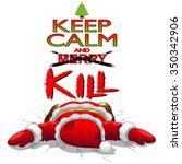keep calm and kill christmas... | Shutterstock .eps vector #350342906