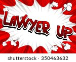 lawyer up   comic book style... | Shutterstock .eps vector #350463632