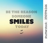 be the reason someone smiles... | Shutterstock .eps vector #350596166