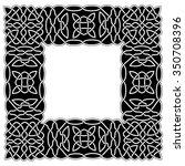 black   white border celtic or... | Shutterstock .eps vector #350708396
