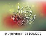 merry christmas   happy new... | Shutterstock .eps vector #351003272