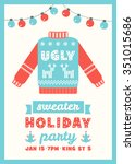 ugly sweater holiday party... | Shutterstock .eps vector #351015686