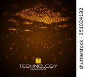 futuristic digital background... | Shutterstock .eps vector #351024182