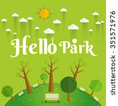 Hello Park. Natural Landscape...