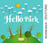 hello park. natural landscape... | Shutterstock .eps vector #351571982