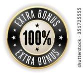 black 100 percent extra bonus... | Shutterstock .eps vector #351725555