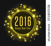 happy new year poster 2016 text ... | Shutterstock . vector #351805538