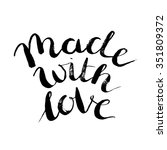 made with love. brush lettering ... | Shutterstock .eps vector #351809372