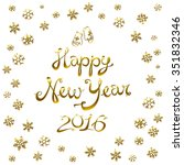 happy new year card 2016. gold... | Shutterstock .eps vector #351832346