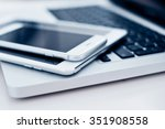 laptop with phone and tablet pc ... | Shutterstock . vector #351908558