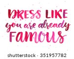 dress like you are already... | Shutterstock . vector #351957782
