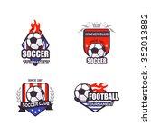 set of soccer football logo... | Shutterstock .eps vector #352013882