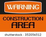 construction area. warning sign ... | Shutterstock .eps vector #352056512