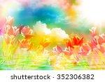 close up of fresh beautiful... | Shutterstock . vector #352306382