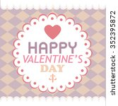 happy valentines day card... | Shutterstock .eps vector #352395872