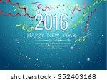 2016 happy new year celebration ... | Shutterstock .eps vector #352403168