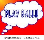 cartoon play ball illustration...   Shutterstock . vector #352513718