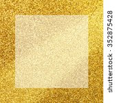 square golden frame. golden... | Shutterstock . vector #352875428