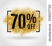 gold sale 70 percent. golden... | Shutterstock .eps vector #353027732