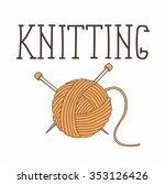 ball of yarn and needles... | Shutterstock .eps vector #353126426